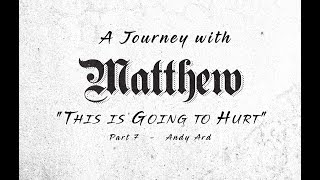 Journey With Matthew  - This is Going to Hurt
