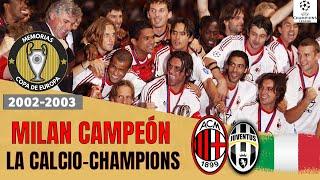 MILAN Campeón CHAMPIONS LEAGUE 2003 Milan vs Juventus La FINAL de ITALIA