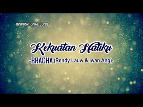 Kekuatan Hatiku (Korean Version) - BRACHA Rendy Lauw n Iwan ang