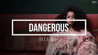 Ella Mai – Dangerous (lyrics)