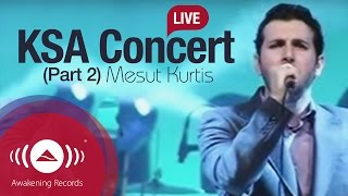 Mesut Kurtis Live at Jeddah, KSA Part 2 | مسعود كرتس - حفلة جدة السعودية ج.2