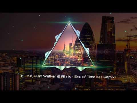 k-391,-alan-walker-&-ahrix---end-of-time-(rt-remix)