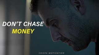 DON'T CHASE MONEY - Powerful Motivational Video