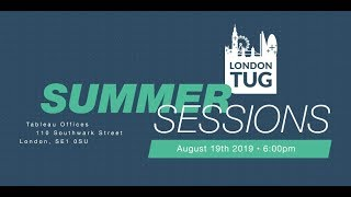 #LondonTUG - Summer Sessions (Aug2019)