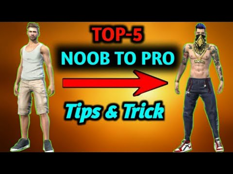 Top-5 Noob To Pro Tips And Tricks Garena Free Fire