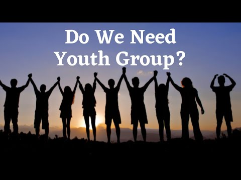 Do we even need Youth Groups?