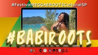 #20 BABI ROOTS no Festival REGGAE ROOTS Cultural SP