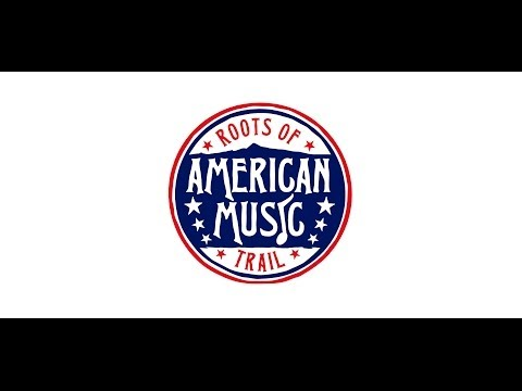 Roots of American Music Trail