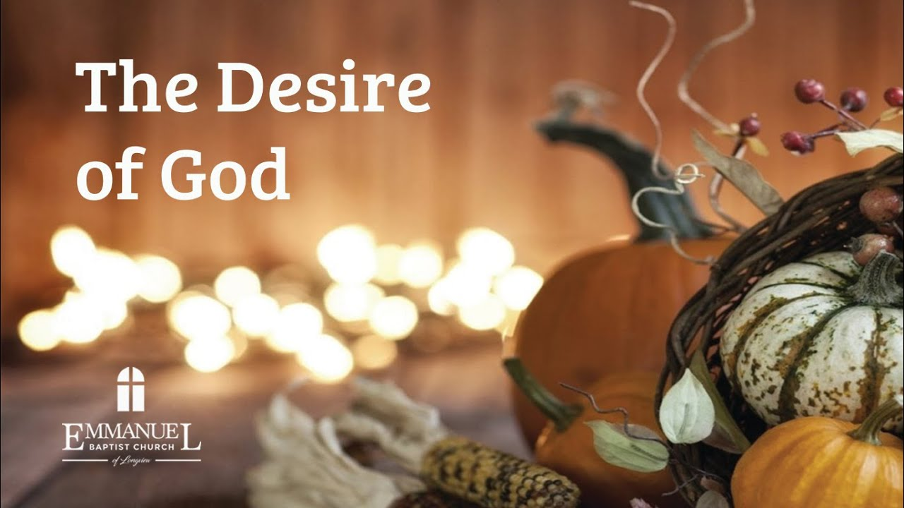 The Desire of God  - Tues PM 11/24/20 - Pastor Bob Gray II