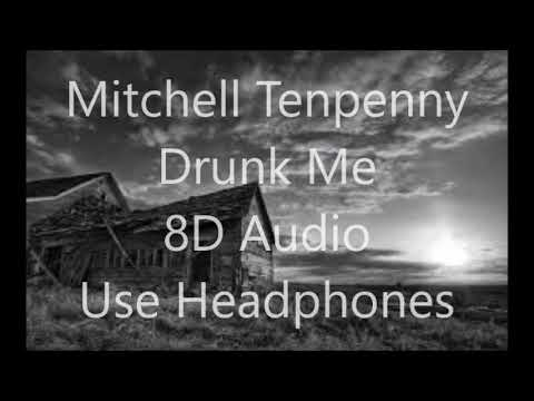 Mitchell Tenpenny - Drunk Me 8D AUDIO USE HEADPHONES