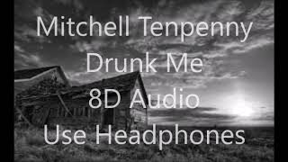 Mitchell Tenpenny - Drunk Me 8D AUDIO USE HEADPHONES Video