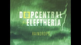 Deepcentral feat Eleftheria -Raindrops[Dj Lucian Club Party Version]