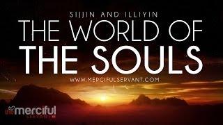 The World Of The Souls - Sijjin and Illiyin