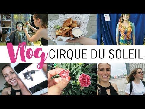 Vlog #66 - BACKSTAGE au Cirque du Soleil + bonne nouvelle !