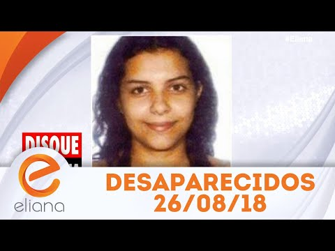 Desaparecidos | Programa Eliana (26/08/18)