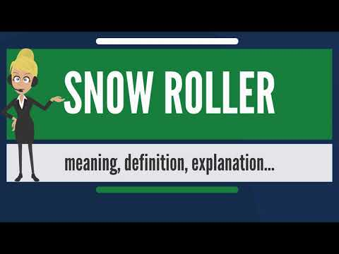 What is SNOW ROLLER? What does SNOW ROLLER mean? SNOW ROLLER meaning, definition & explanation