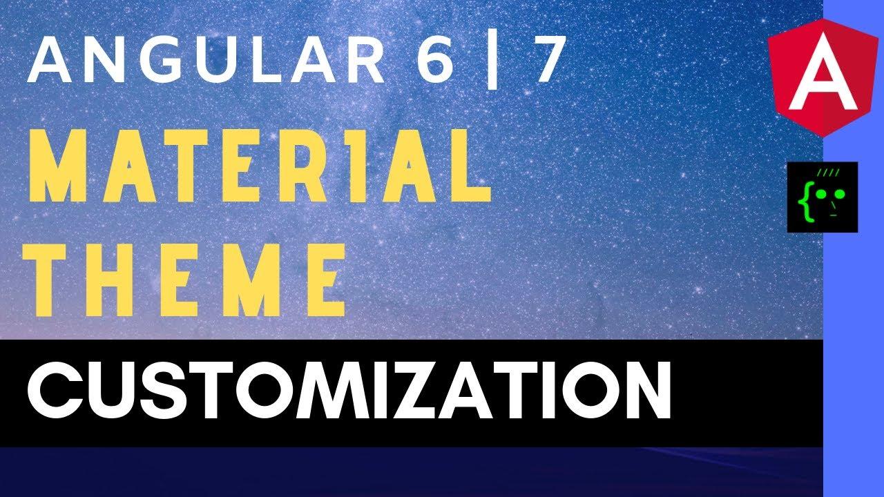 Angular 6 - Creating a Custom Theme