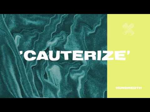 "Hundredth - New Song ""Cauterize"""