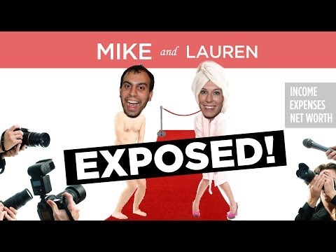 Mike and Lauren Exposed! Income, Expenses, Net Worth Revealed