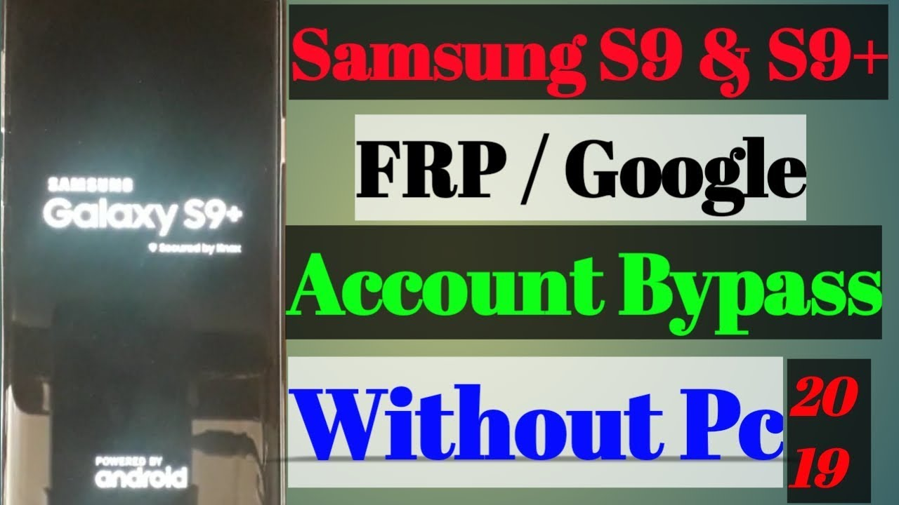 Samsung S9 & S9+ Frp Google Account Bypass Without Pc-2019