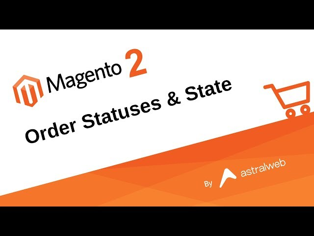 Magento 2 Order Statuses and States