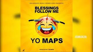Yo Maps - Blessings Follow Me [Audio] #ZedMusic