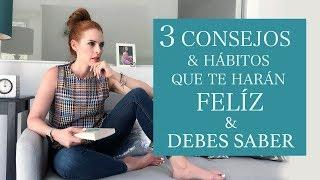 CONSEJOS QUE TODA MUJER DEBE SABER/HABITOS DIARIOS