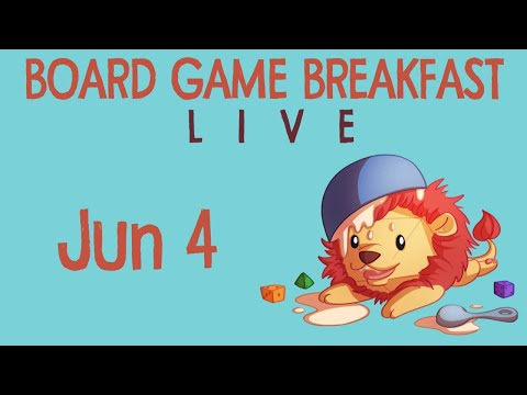 Board Game Breakfast LIVE (Jun 4)