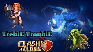 Got in Treble Trouble because of clash of clans- Double Trouble, Whirl Power and Tiny & Shiny