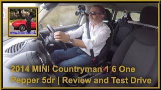 Review and Virtual Video Test Drive in our 2014 MINI Countryman 1 6 One Pepper 5dr