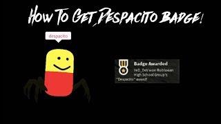 How To Get Despacito Badge! ROBLOX