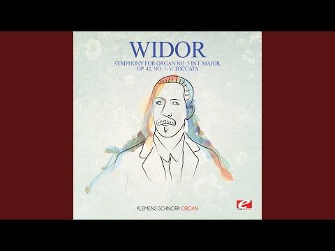 Symphony for Organ No. 5 in F Major, Op. 42, No. 1: V. Toccata