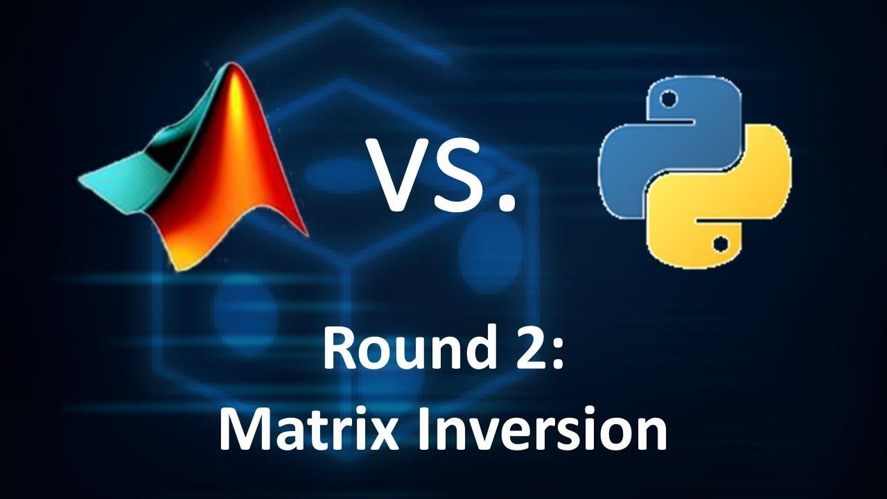 Code Quickie: MATLAB vs  Python Round 2: Matrix Inversion