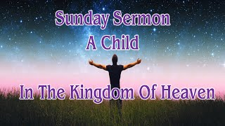 A Child In The Kingdom Of Heaven