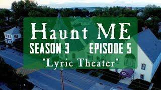 Lyric Theater - Haunt ME - S3:E5