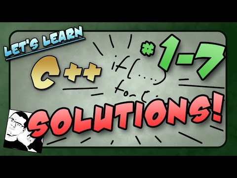 Let's Learn C++ ~ Solutions ~ Lessons #01 - 07