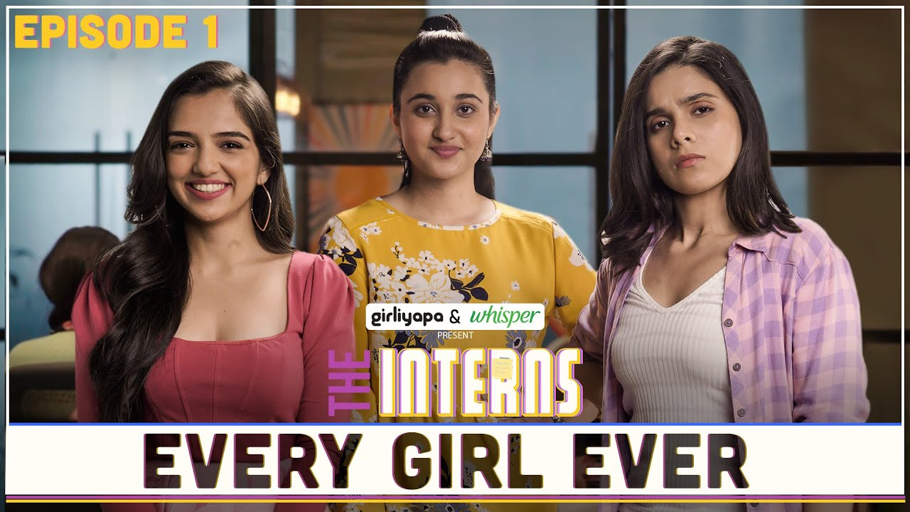 Download The Interns | Episode 1 - Every Girl Ever | Girliyapa Originals