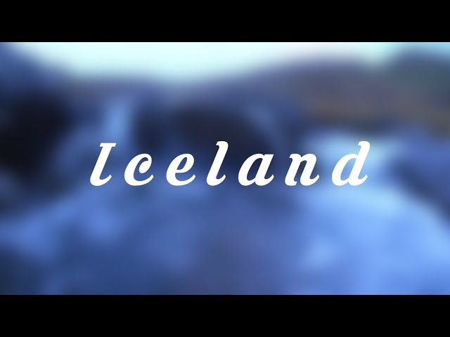 ICELAND | Ice and Fire