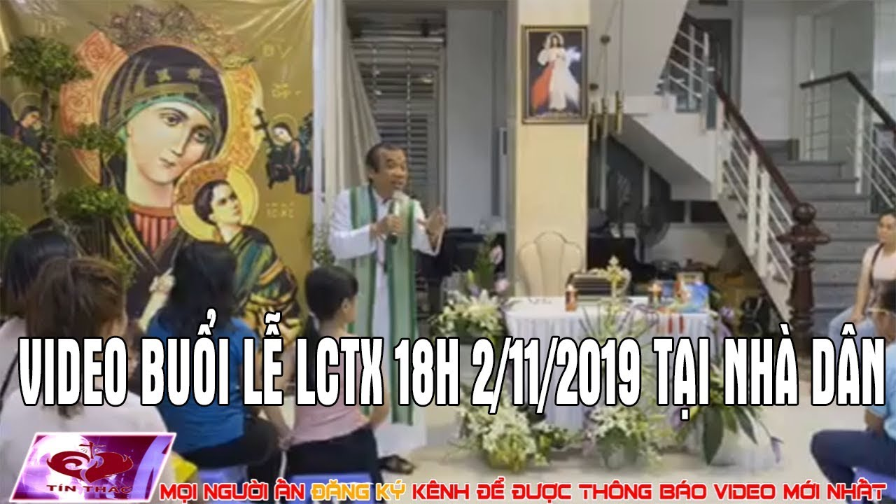VIDEO CHA LONG LÀM LỄ VÀ GIẢNG LCTX TẠI 1 NHÀ DÂN 18H CHIỀU NGÀY 2/11/2019