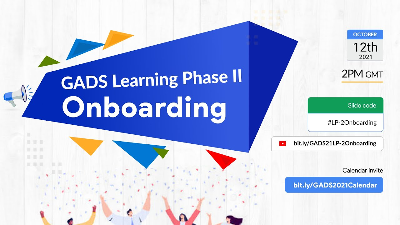 Download GADS 2021: Learning Phase II Onboarding