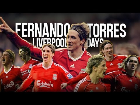 Fernando Torres - Liverpool Days