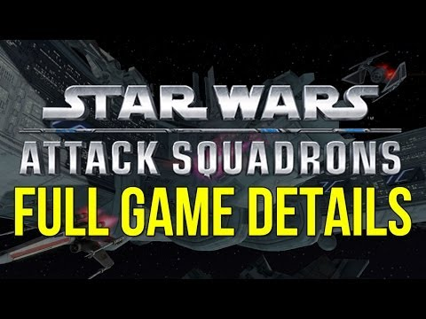 Star Wars: Attack Squadrons - Full Game Details