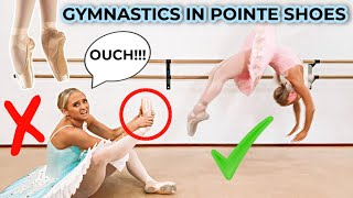 DON'T TRY GYMNASTICS ON POINTE!!!
