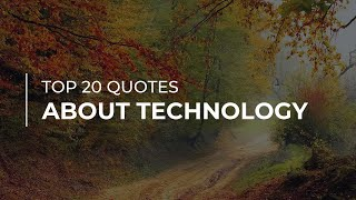TOP 20 Quotes about Technology | Most Famous Quotes | Quotes for the Day
