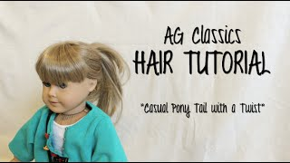 "American Girl Doll Hair Tutorial ""casual Ponytail With A Twist"" / Ag Classics"