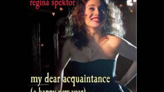 Watch Regina Spektor My Dear Acquaintance video