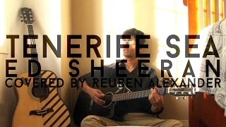 Tenerife Sea by Ed Sheeran | LIVE Cover by Reuben Alexander