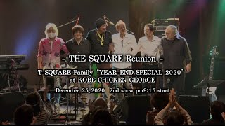 """T-SQUARE Family """"YEAR-END SPECIAL 2020"""" at Kobe CHICKEN GEORGE「THE SQUARE Reunion」 in Kobe,Japan December 25,2020 2nd show start ..."""