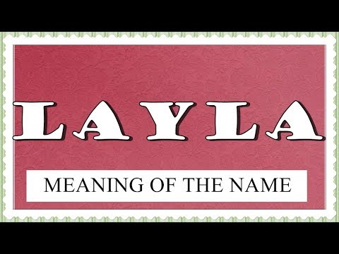 NAME LAYLA - FUN FACTS AND MEANING OF THE NAME