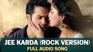 Jee Karda (Rock Version) | Full Audio Song | Badlapur